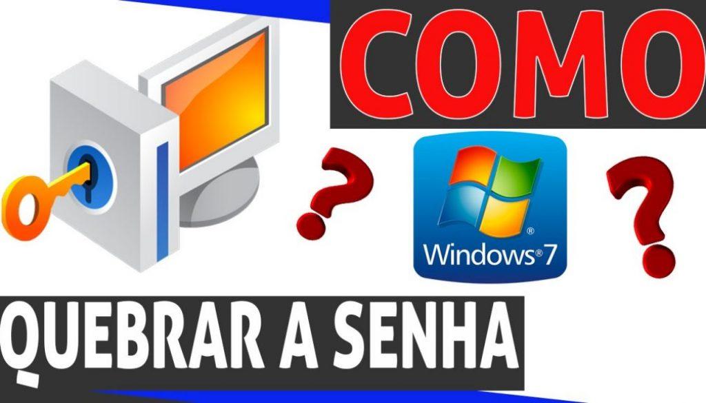 como quebrar a senha do windows 7?