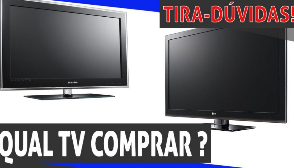 qual tv comprar?