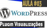 Como instalar o contador de visualizações independente. WordPress – Aula 03