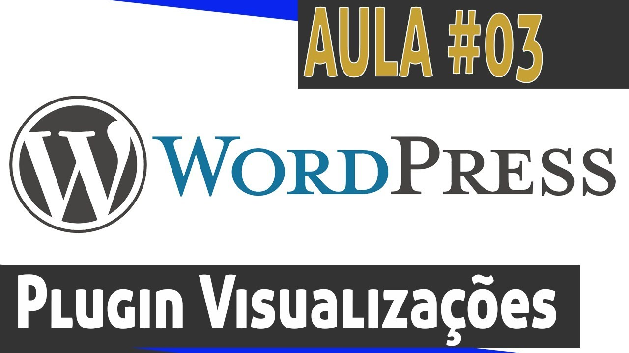 Como instalar o contador de visualizações no WordPress – Aula 03