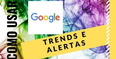 como usar trends e alertas?