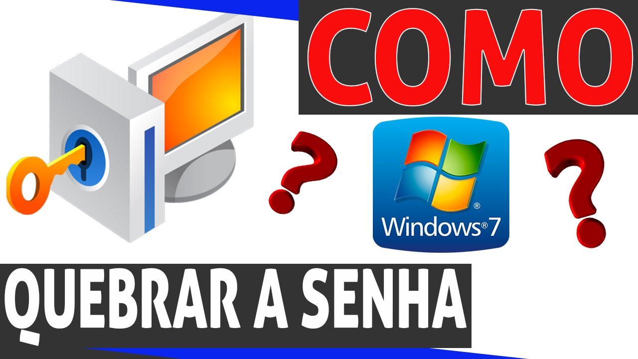 Como quebrar a senha do Windows 7