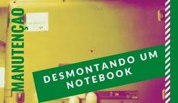 manutenção desmontando um notebook