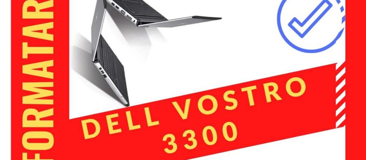 Formatar Dell Vostro 3300 rapidamente