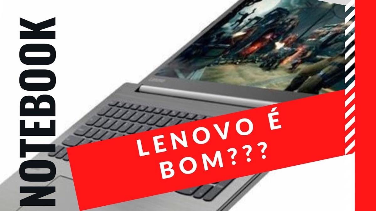 Lenovo é bom? Os notebook's são bons?